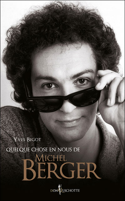 Michel Berger : Quelque chose en nous de Michel Berger (biographie)