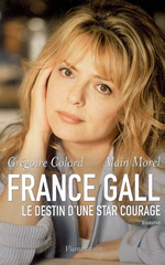 France Gall : Le destin d'une star courage (biographie)